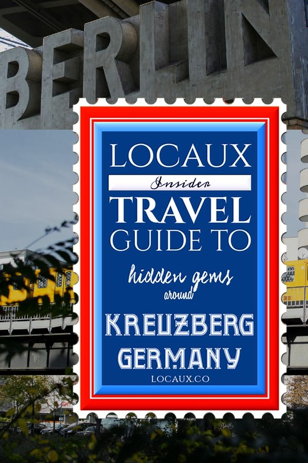 Bookmark and reference this Locaux Insider's Travel Guide to discover places to eat, drink and play around Kreuzberg. #GetLocaux #Locaux #LocauxCollectifs #RabbelMag