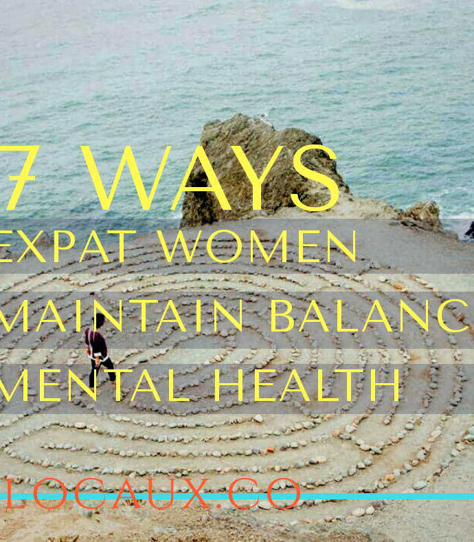 7 Ways Expat Women Maintain A Balanced Mental State